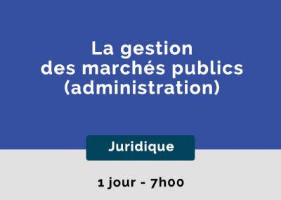 La gestion des marchés publics (administration)