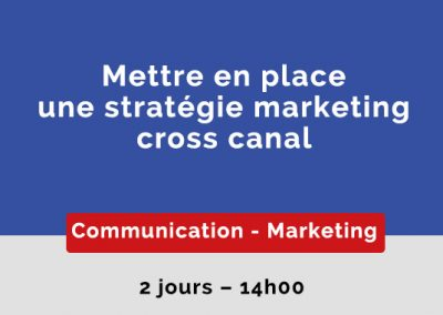 Mettre en place une stratégie marketing cross canal