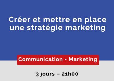 Créer et mettre en place une stratégie marketing